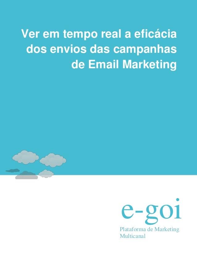 Ver em tempo real a eficácia dos envios das campanhas         de Email Marketing                 e-goi                 Pla...