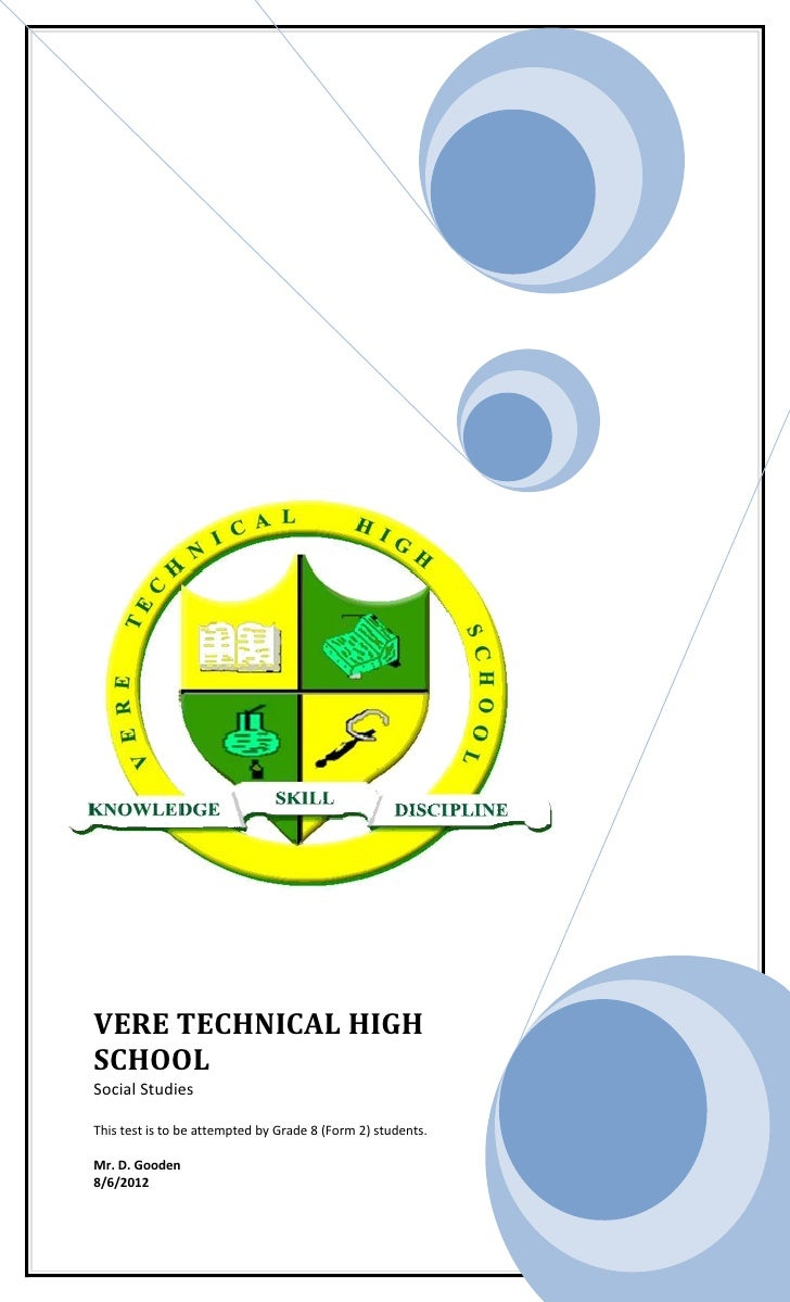 VERE TECHNICAL HIGHSCHOOLSocial StudiesThis test is to be attempted by Grade 8 (Form 2) students.Mr. D. Gooden8/6/2012
