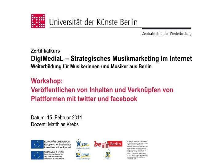 ZertifikatkursDigiMediaL – Strategisches Musikmarketing im InternetWeiterbildung für Musikerinnen und Musiker aus BerlinWo...