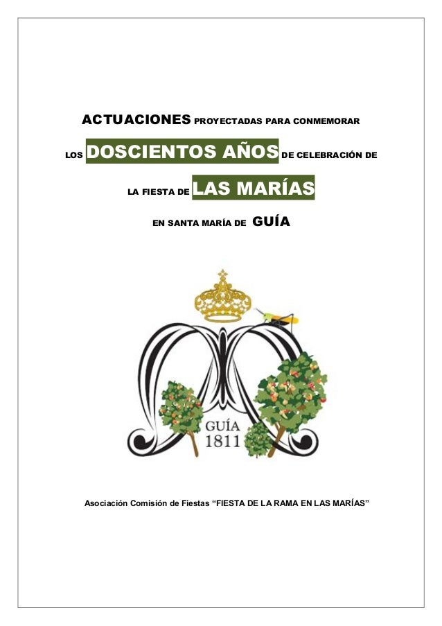 ACTUACIONES PROYECTADAS PARA CONMEMORAR LOS DOSCIENTOS AÑOS DE CELEBRACIÓN DE LA FIESTA DE LAS MARÍAS EN SANTA MARÍA DE GU...