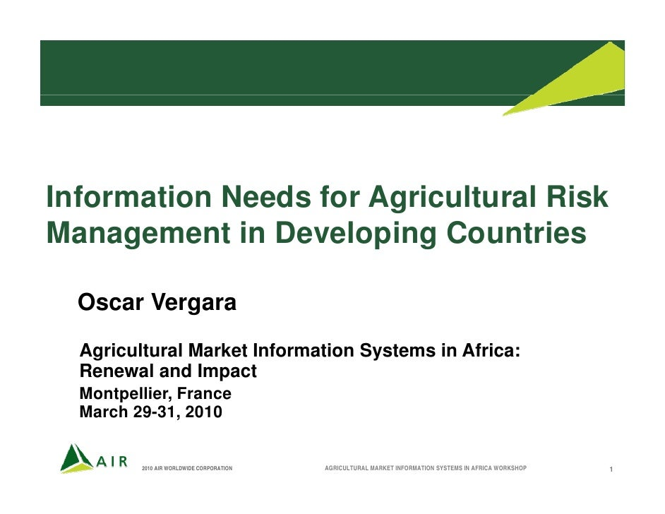 Information Needs for Agricultural Risk Management i Developing Countries M           t in D  l i C        ti    Oscar Ver...