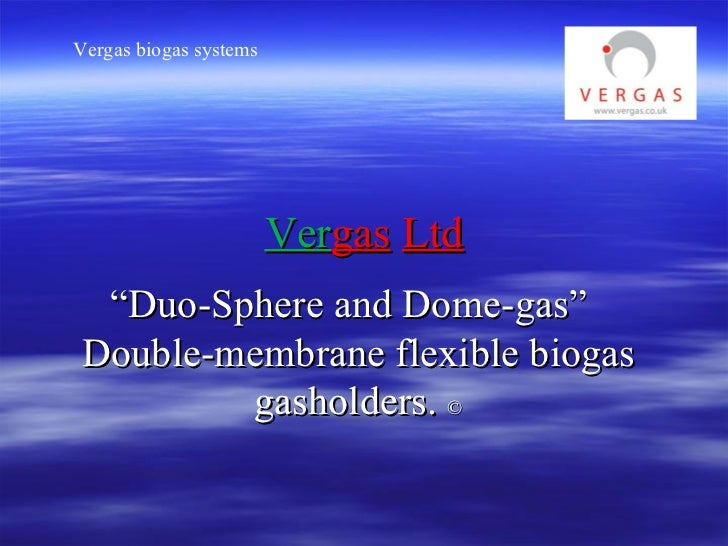 """Ver gas   Ltd """" Duo-Sphere and Dome-gas""""  Double-membrane flexible biogas gasholders.  ©"""