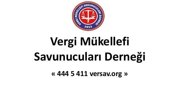 Vergi Mükellefi Savunucuları Derneği « 444 5 411 versav.org »