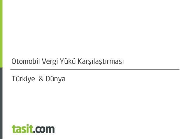 Otomobil Vergi Yükü Karşılaştırması Türkiye & Dünya tasit.com