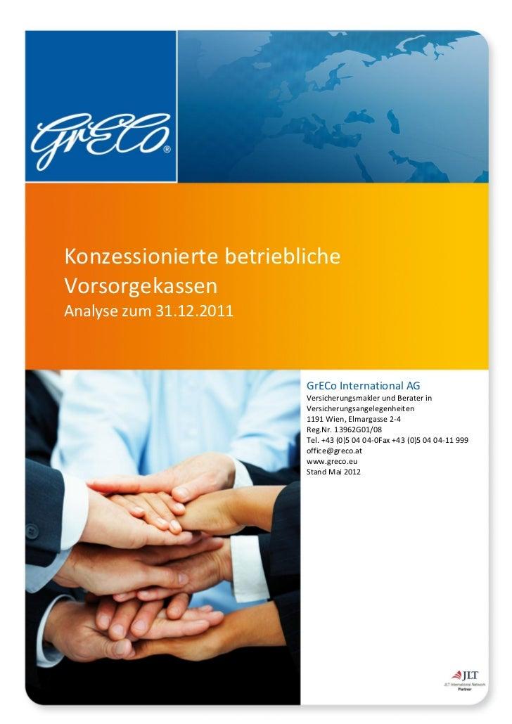 Konzessionierte betrieblicheVorsorgekassenAnalyse zum 31.12.2011                         GrECo International AG           ...