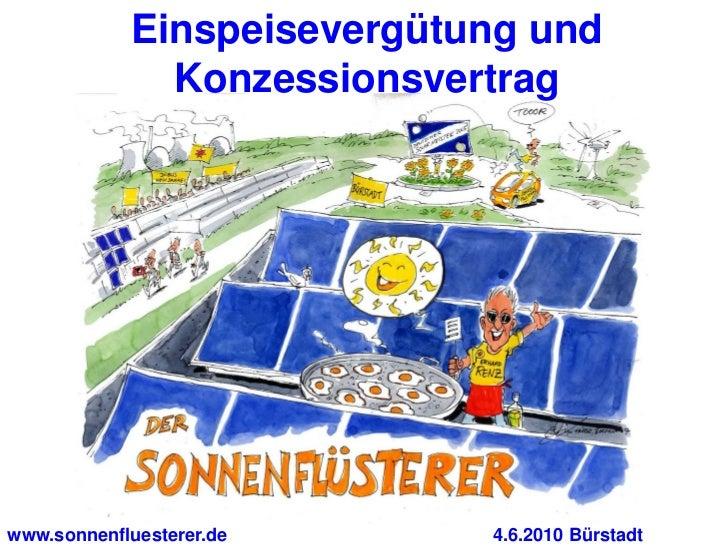 Einspeisevergütung und              Konzessionsvertragwww.sonnenfluesterer.de     4.6.2010 Bürstadt