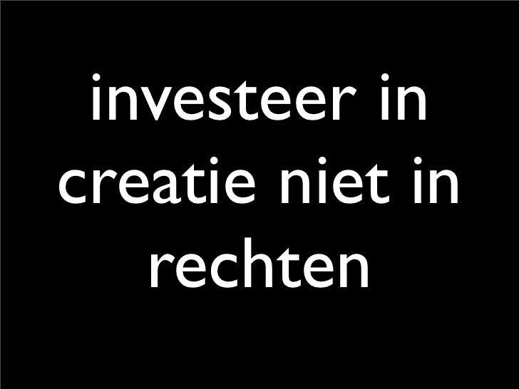 investeer in creatie niet in    rechten