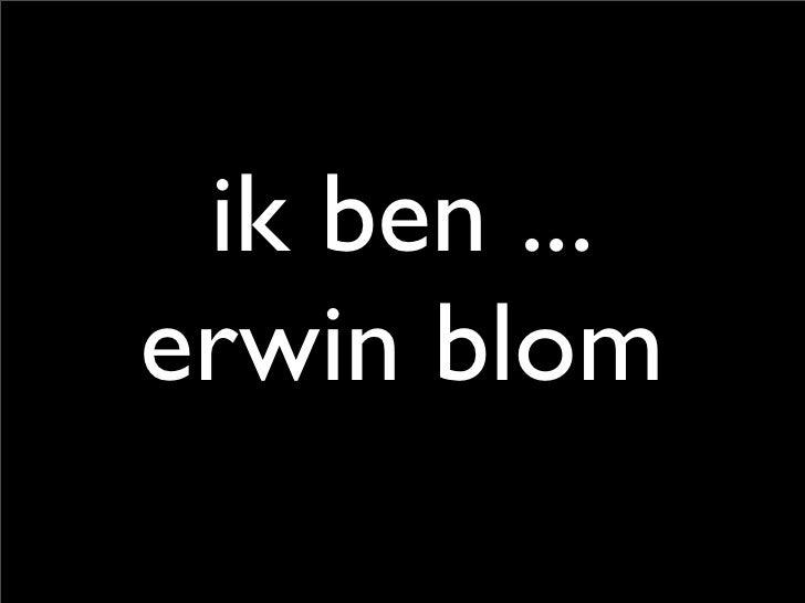 ik ben ... erwin blom