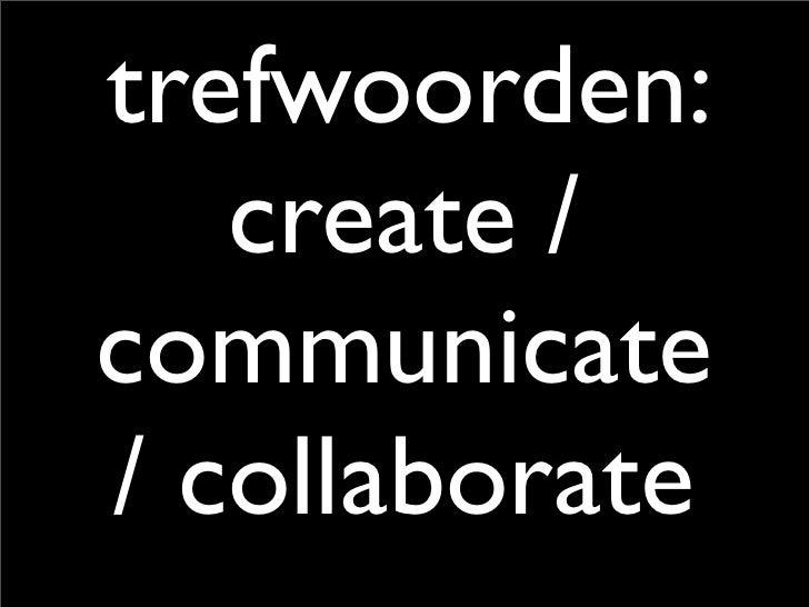 trefwoorden:    create / communicate / collaborate