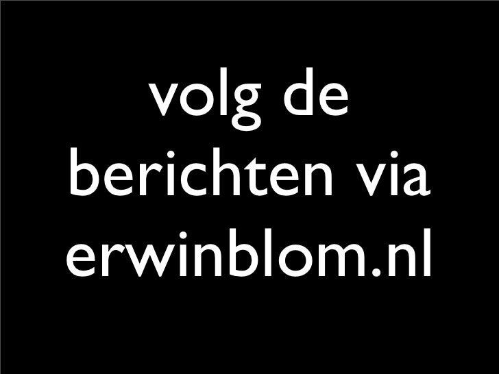 volg de berichten via erwinblom.nl