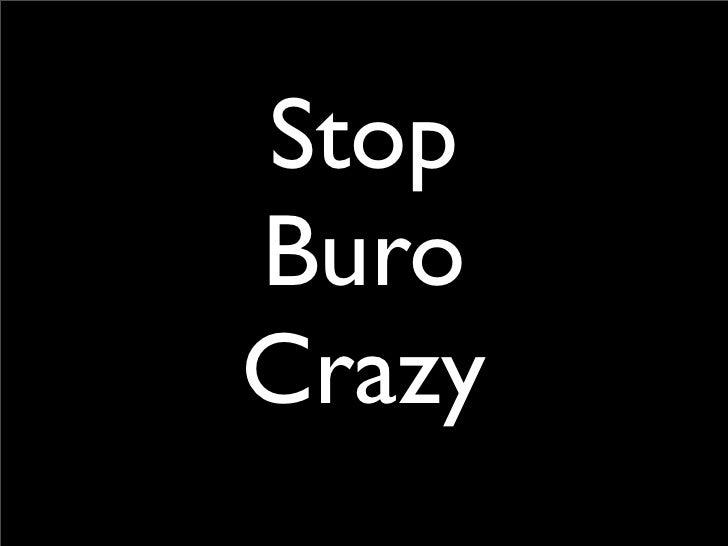 Stop Buro Crazy