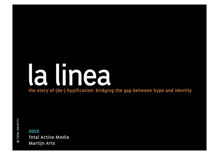 la linea                    the story of (de-) hypification: bridging the gap between hype and identity © TOTAL IDENTITY   ...