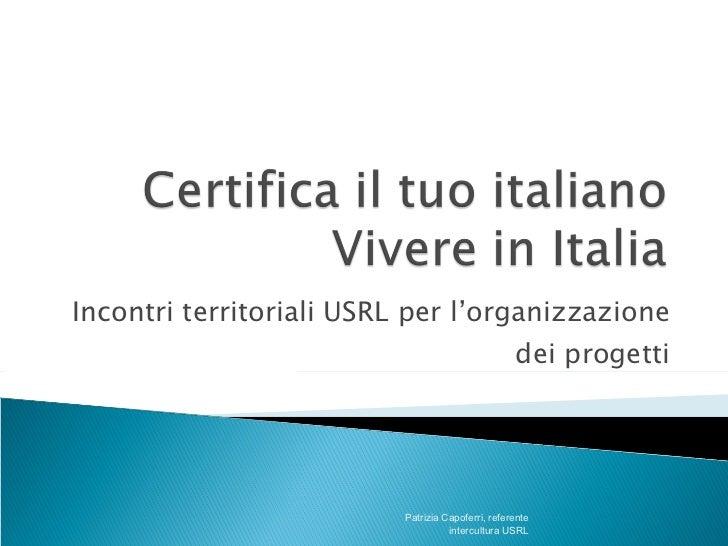Incontri territoriali USRL per l'organizzazione                                    dei progetti                          P...