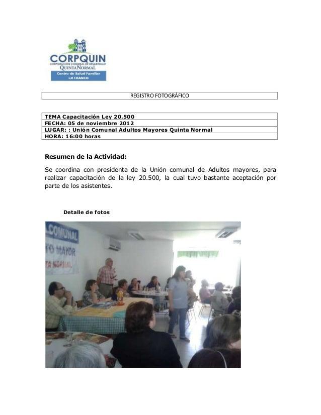 REGISTRO FOTOGRÁFICOTEMA Capacitación Ley 20.500FECHA: 05 de noviembre 2012LUGAR: : Unión Comunal Adultos Mayores Quinta N...