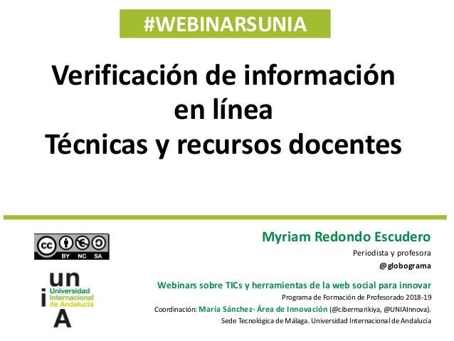 #WEBINARSUNIA Myriam Redondo Escudero Periodista y profesora @globograma Webinars sobre TICs y herramientas de la web soci...