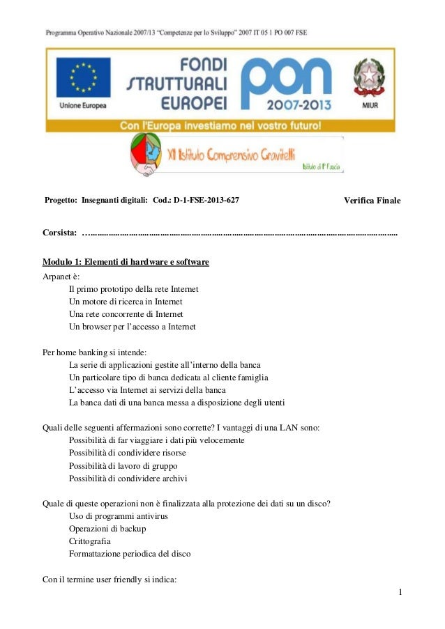 1 Progetto: Insegnanti digitali: Cod.: D-1-FSE-2013-627 Verifica Finale Corsista: …..........................................