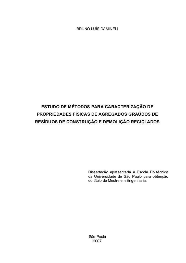 BRUNO LUÍS DAMINELI  ESTUDO DE MÉTODOS PARA CARACTERIZAÇÃO DEPROPRIEDADES FÍSICAS DE AGREGADOS GRAÚDOS DERESÍDUOS DE CONST...
