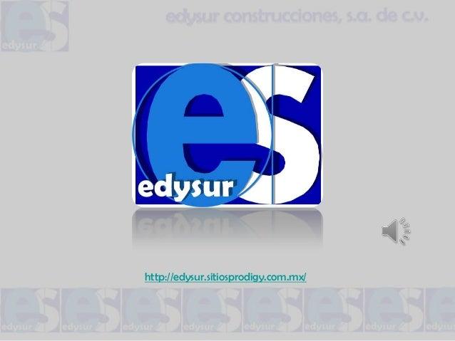 http://edysur.sitiosprodigy.com.mx/