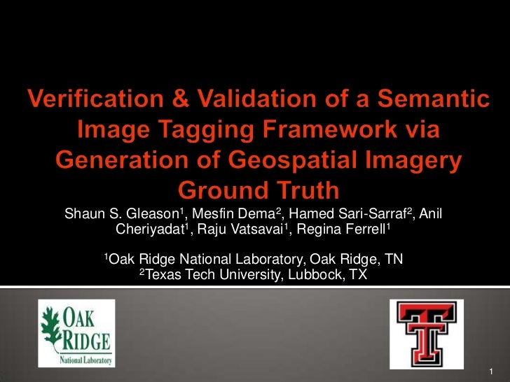 Verification & Validation of a Semantic Image Tagging Framework via Generation of Geospatial Imagery Ground Truth <br />Sh...