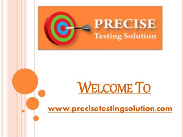 WELCOME TO www.precisetestingsolution.com