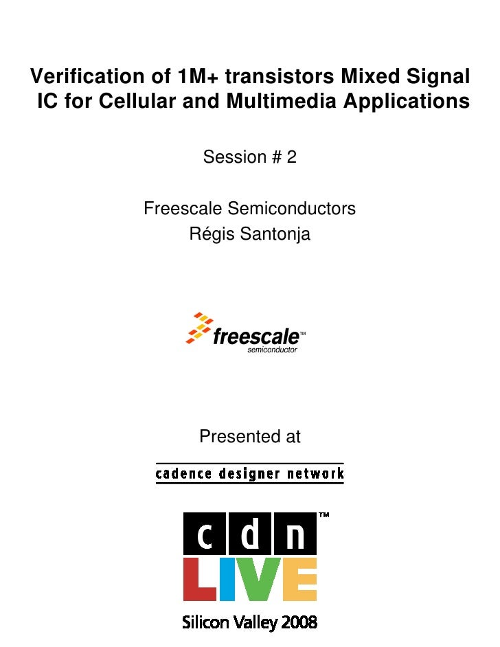 Verification of 1M+ transistors Mixed Signal  IC for Cellular and Multimedia Applications                   Session # 2   ...