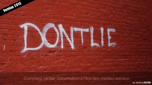 Comment vérifier l'information à l'ère des medias sociaux Version 2015 by Jérôme DEISS