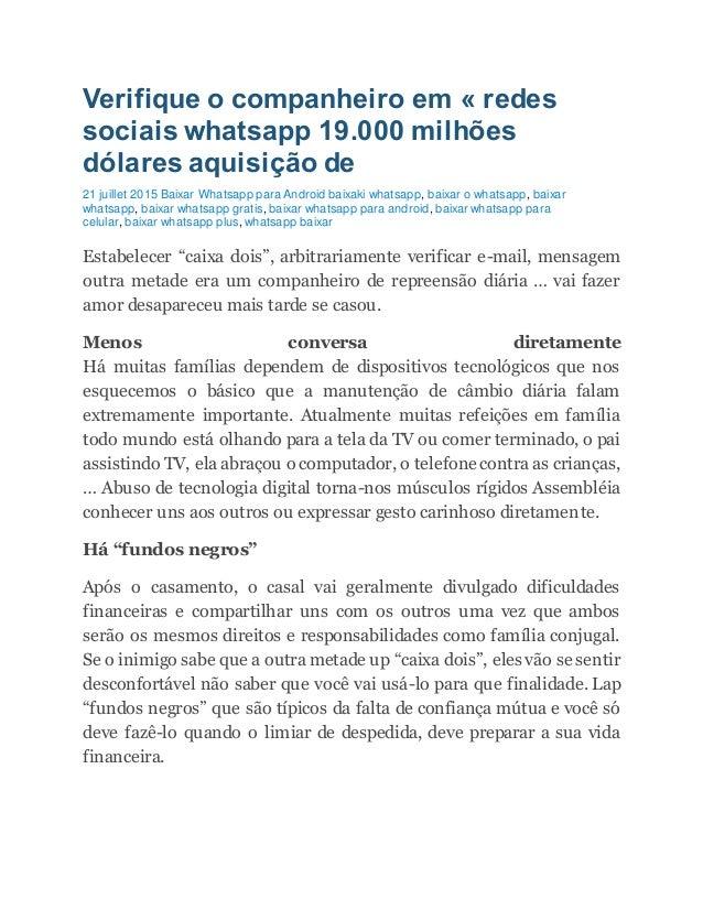 Verifique o companheiro em « redes sociais whatsapp 19.000 milhões dólares aquisição de 21 juillet 2015 Baixar Whatsapp pa...