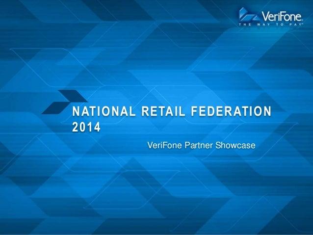 NATIO NAL RETAIL FEDERATIO N 2014 VeriFone Partner Showcase