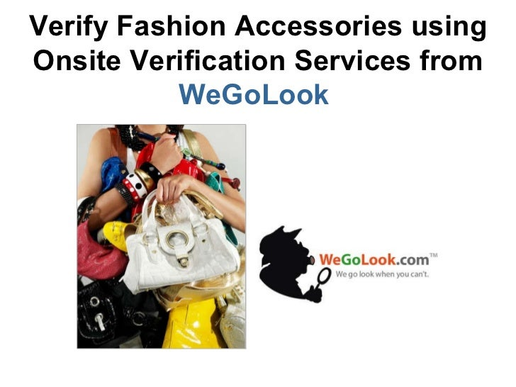Verify Fashion Accessories using Onsite Verification Services from  WeGoLook