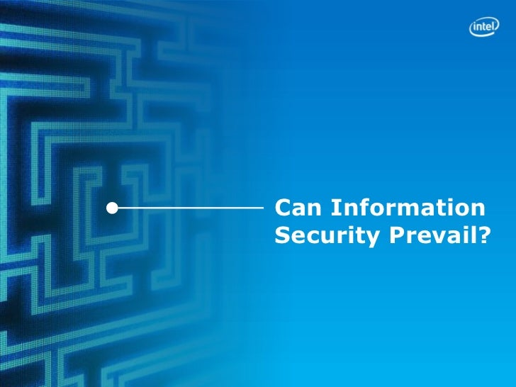 Can InformationSecurity Prevail?