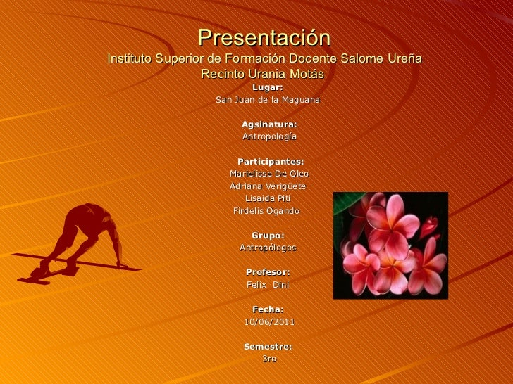 Presentación Instituto Superior de Formación Docente Salome Ureña Recinto Urania Motás  Lugar:  San Juan de la Maguana  Ag...