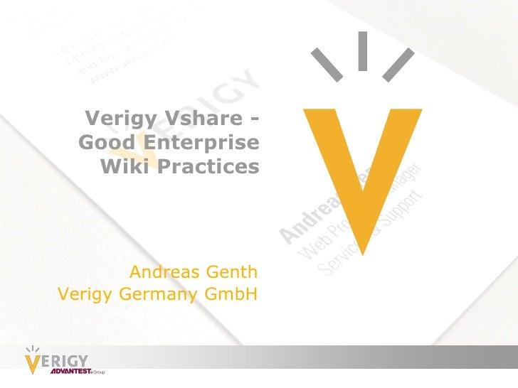 Verigy Vshare -  Good Enterprise   Wiki Practices        Andreas GenthVerigy Germany GmbH