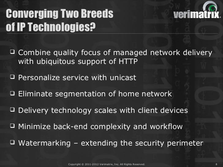 Converging Two Breedsof IP Technologies?   Combine quality focus of managed network delivery    with ubiquitous support o...