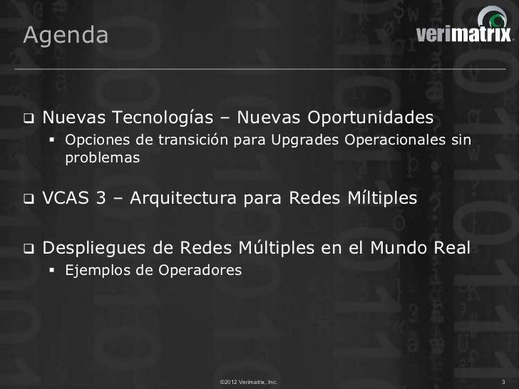Agenda   Nuevas Tecnologías – Nuevas Oportunidades     Opciones de transición para Upgrades Operacionales sin      probl...