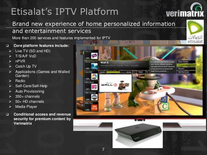 Etisalat's IPTV Platform        Brand new experience of home personalized information        and entertainment services   ...