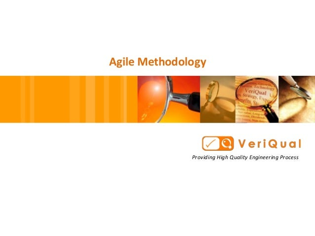 Agile Methodology              Providing High Quality Engineering Process