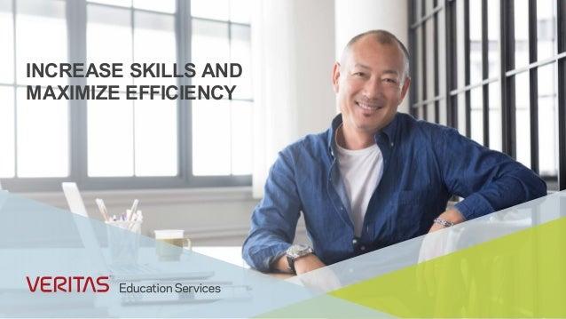 INCREASE SKILLS AND MAXIMIZE EFFICIENCY