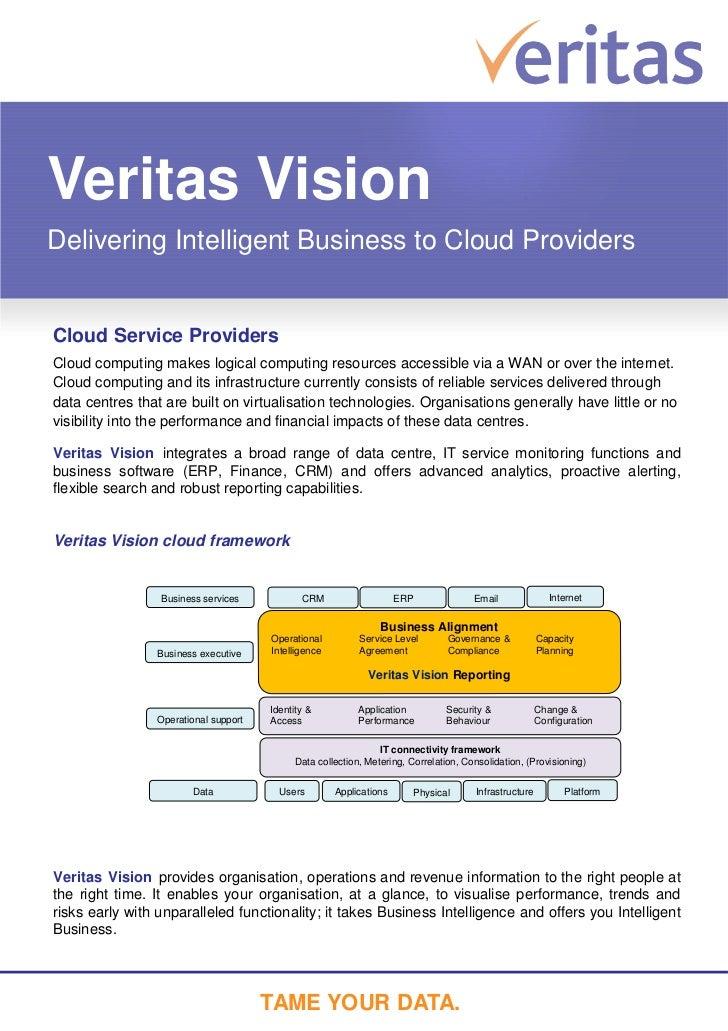 Veritas VisionDelivering Intelligent Business to Cloud ProvidersCloud Service ProvidersCloud computing makes logical compu...
