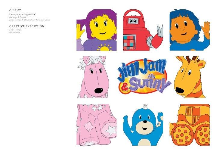 Client entertainment rights PlC Jim Jam & Sunny - Logo Design & Illustrations for Style Guide  C r e at i v e e x e C u t ...