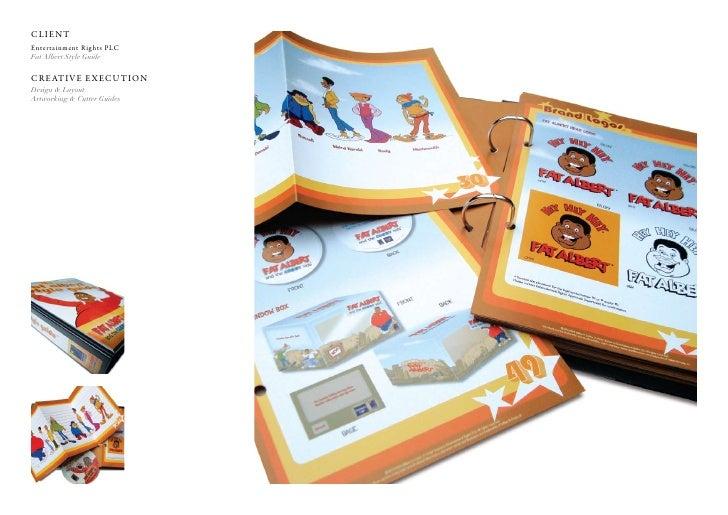 Client entertainment rights PlC Fat Albert Style Guide  C r e at i v e e x e C u t i o n Design & Layout Artworking & Cutt...