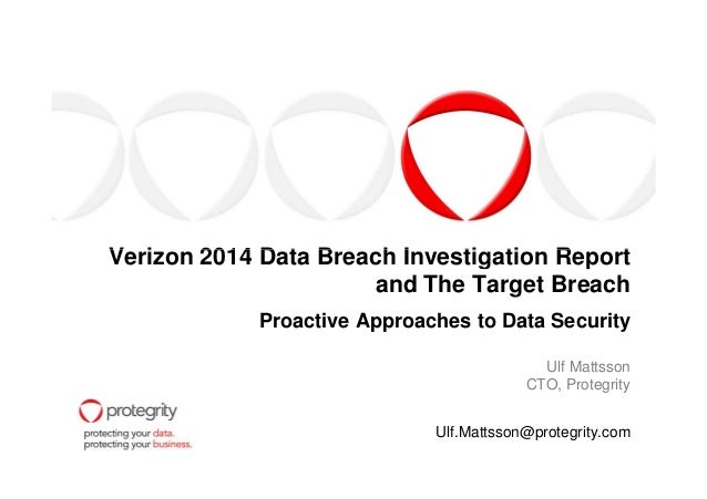 Verizon 2014 Data Breach Investigation ReportVerizon 2014 Data Breach Investigation Report and The Target Breach Proactive...