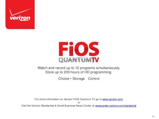 13 For more information on Verizon FiOS Quantum TV go to www.verizon.com or Visit the Verizon Residential & Small Business...