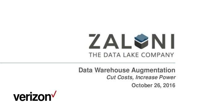 Data Warehouse Augmentation Cut Costs, Increase Power October 26, 2016