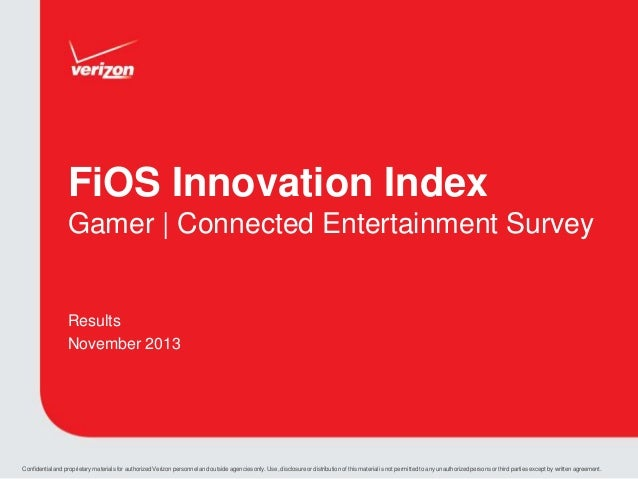 FiOS Innovation Index Gamer | Connected Entertainment Survey  Results November 2013  Confidential and proprietary material...