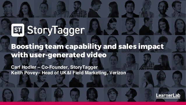 Boosting team capability and sales impact with user-generated video 18th January 2019 Cheryl Clemons cheryl@learnerlab.com...