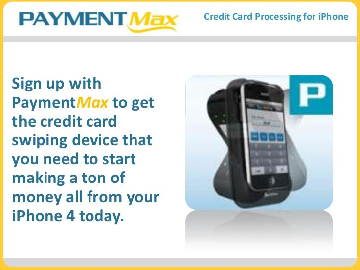 Sign up with PaymentMax to get the credit card swiping device that you need to start making a ton of money all from your i...