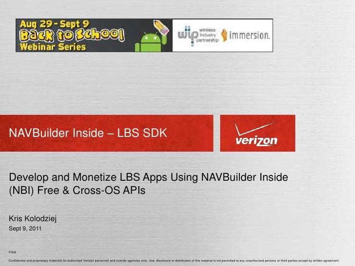 NAVBuilder Inside – LBS SDK<br />Develop and Monetize LBS Apps Using NAVBuilder Inside (NBI) Free & Cross-OS APIs<br />Kri...