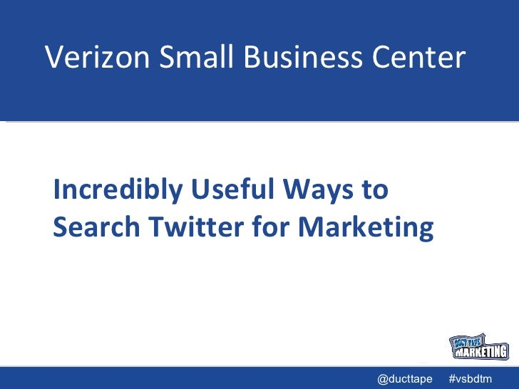 Verizon Small Business Center Incredibly Useful Ways to Search Twitter for Marketing