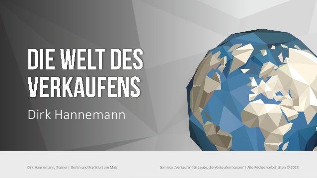 """Dirk Hannemann Dirk Hannemann, Trainer   Berlin und Frankfurt am Main Seminar """"Verkaufen für Leute, die Verkaufen hassen"""" ..."""