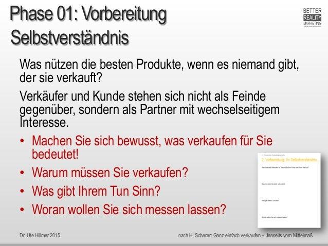 Dr. Ute Hillmer 2015 nach H. Scherer: Ganz einfach verkaufen + Jenseits vom Mittelmaß Selbstverständnis Was nützen die bes...
